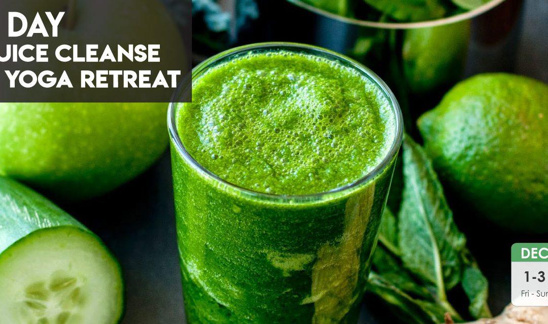 3 Day Juice Cleanse & Yoga Retreat | Dec 1 – 3, 2017