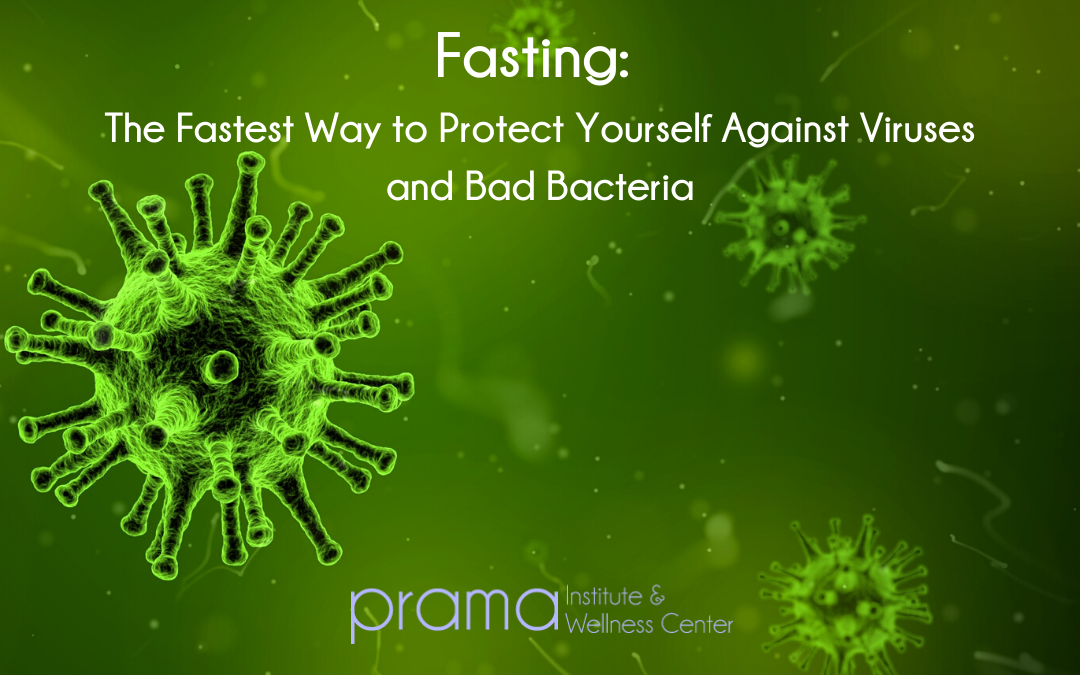 Fasting: The Fastest Way to Protect Yourself Against Viruses and Bad Bacteria