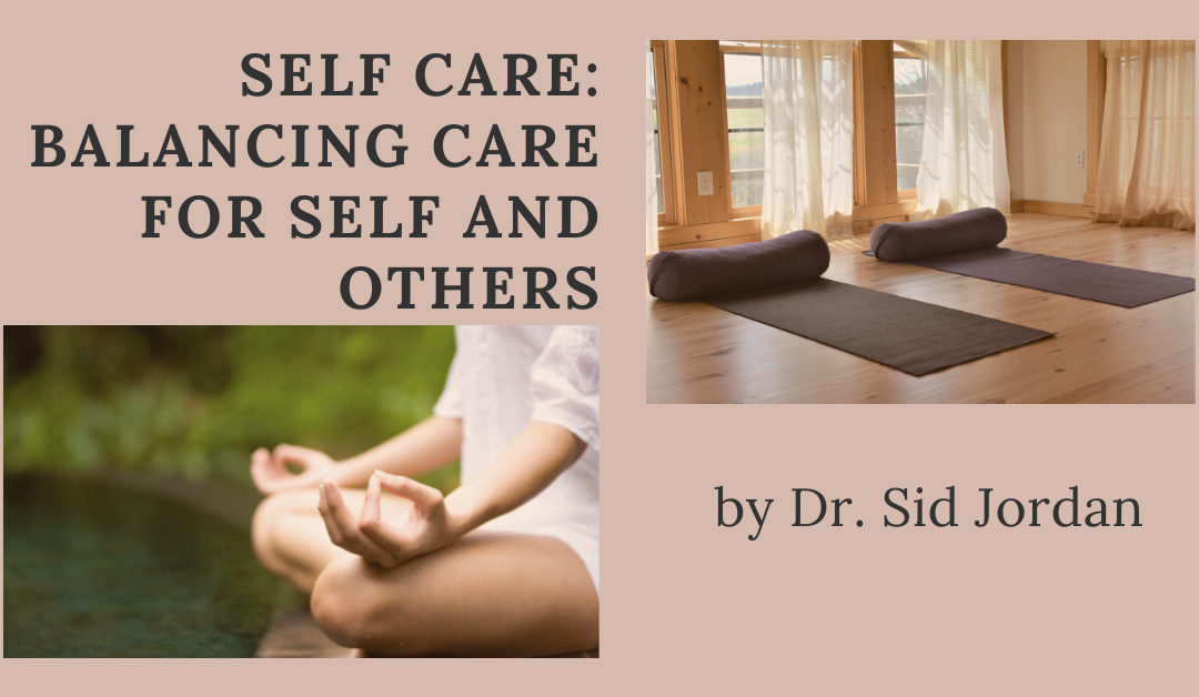 Self Care Series 1: Balancing Care for Self and Others