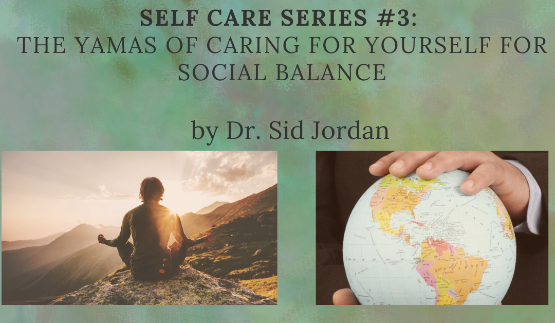 Self Care Series 3: The Yamas of Caring for Yourself for Social Balance