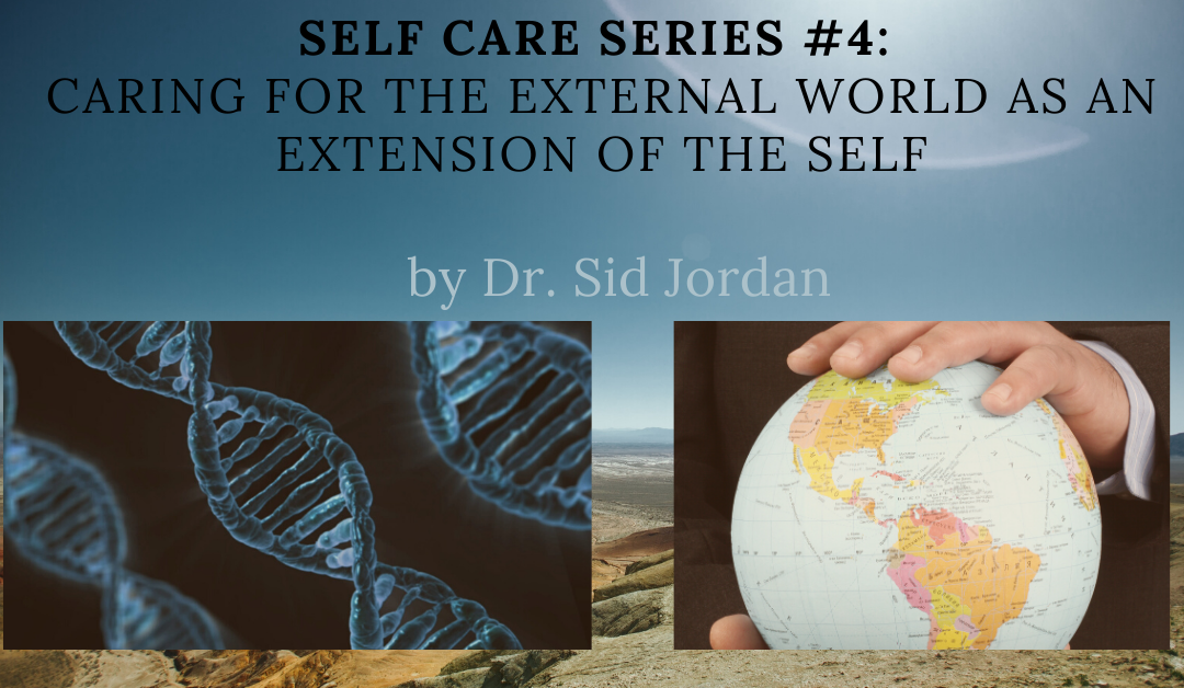 Self Care Series 4: Caring for the External World as an Extension of the Self