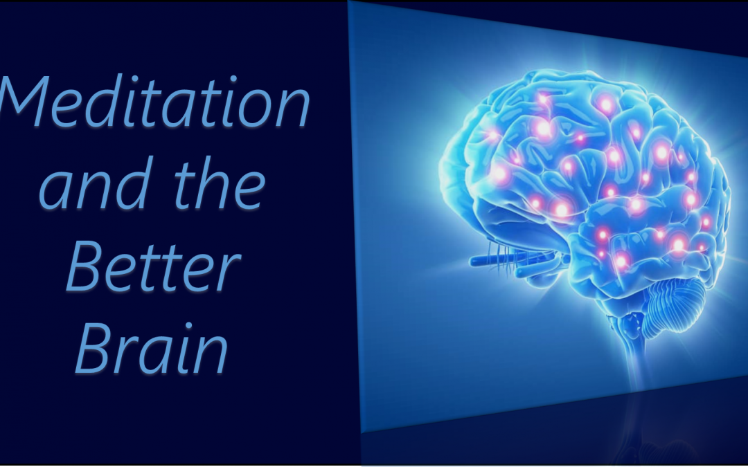Meditation and the Better Brain