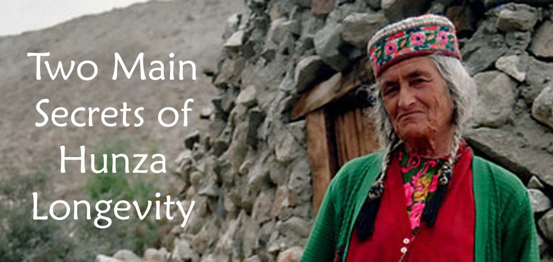 Two Main Secrets of Hunza Longevity