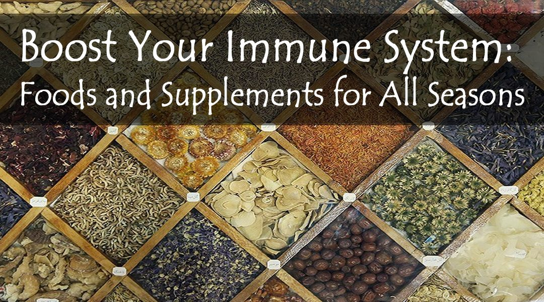 Boost Your Immune System: Foods and Supplements for All Seasons